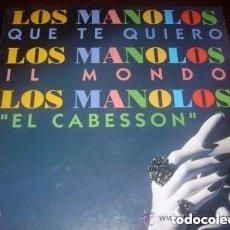 Discos de vinilo: LOS MANOLOS – QUE TE QUIERO / IL MONDO / EL CABESSON - MAXI-SINGLE SPAIN 1994. Lote 111417235