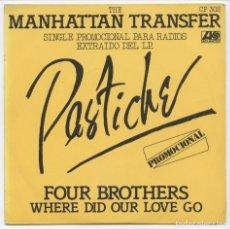 Discos de vinilo: THE MANHATTAN TRANSFER_FOUR BROTHERS / WHERE DID OUR LOVE GO_VINILO SINGLE PROMO 7'' SPAIN NUEVO!!!!. Lote 111430207