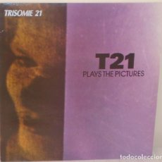 Discos de vinilo: TRISOMIE 21 - T 21 PLAYS THE PICTURES EDIC. U S A PLAY IT AGAIN SAM RECORDS - 1989. Lote 111440959