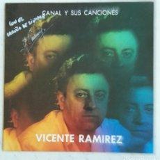 Discos de vinilo: VICENTE RAMÍREZ CANAL Y SUS CANCIONES LP FIRMADO. Lote 111446646