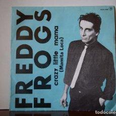 Discos de vinilo: FREDDY FROGS - CRAZY LITTLE MAMA (ZAFIRO,1981). Lote 111451555