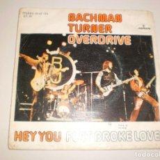 Discos de vinilo: SINGLE BACHMAN TURNER OVERDRIVE, HEY YOU. FLAT BROKE LOVE.SPAIN 1975 PROBADO Y BIEN. Lote 111462367