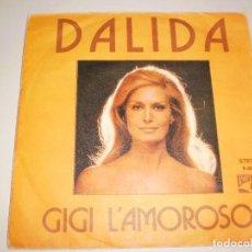 Discos de vinilo: SINGLE DALIDA. GIGI L'AMOROSO. POP LANDIA 1974 SPAIN. PROBADO Y BIEN. Lote 111512115