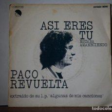 Discos de vinilo: PACO REVUELTA - ASI ERES TU+ESTABA AMANECIENDO (EMI,1974). Lote 111520947