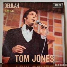Discos de vinilo: TOM JONES - DELILAH+SMILE (DECCA,1967). Lote 111523591