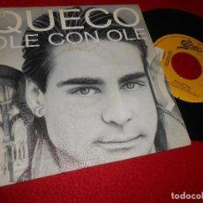 Discos de vinilo: QUECO OLE CON OLE 7'' SINGLE 1989 EPIC PROMO UNA CARA. Lote 111569975