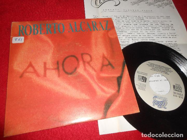 ROBERTO ALCARAZ AHORA 7'' SINGLE 1990 CLASH PROMO UNA CARA + HOJA PROMO (Música - Discos - Singles Vinilo - Solistas Españoles de los 70 a la actualidad)