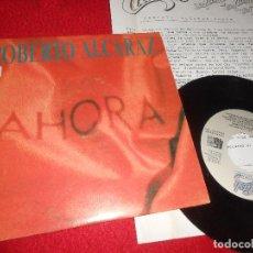 Discos de vinilo: ROBERTO ALCARAZ AHORA 7'' SINGLE 1990 CLASH PROMO UNA CARA + HOJA PROMO. Lote 111571043