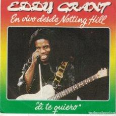 Discos de vinilo: EDDY GRANT - SAY I LOVE YOU / CURFEW (SINGLE PROMO ESPAÑOL, ICE RECORDS 1982). Lote 111571135
