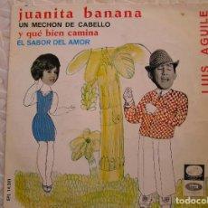 Discos de vinilo: LUIS AGUILÉ – JUANITA BANANA - LA VOZ DE SU AMO 1966 - SINGLE - P -. Lote 111578319
