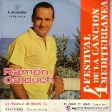 Discos de vinilo: RAMON CALDUCH, 4ª FESTIVAL DE LA CANCION MEDITERRANEA - EP COLUMBIA 1962. Lote 111590687