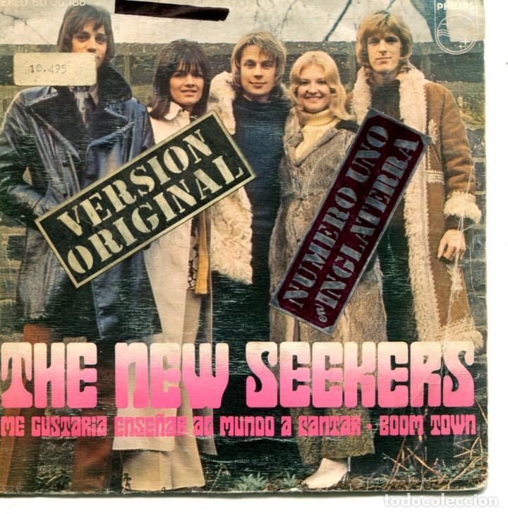 THE NEW SEEKERS / ME GUSTARIA ENSEÑAR AL MUNDO A CANTAR / BOOM TOWN (SINGLE 1972) (Música - Discos - Singles Vinilo - Pop - Rock - Extranjero de los 70)