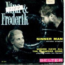 Dischi in vinile: NINA & FREDERIK / SINNER MAN / ¿DONDE ESTAN LAS FLORES? (SINGLE 1969). Lote 111600399