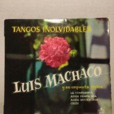 Discos de vinilo: SINGLE DE LUIS MACHACO - TANGOS AÑOS 60. Lote 111641143