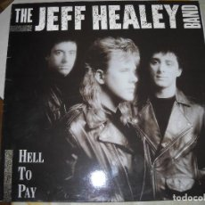 Discos de vinilo: THE JEFF HEALY BAND - HELL TO PAY LP R´N´B 1990. Lote 111647507