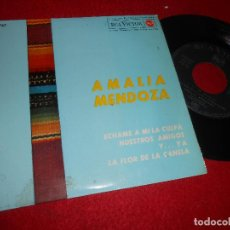 Discos de vinilo: AMALIA MENDOZA ECHAME A MI LA CULPA/NUESTROS AMIGOS/Y...YA/+1 7'' EP 1964 RCA ESPAÑA SPAIN. Lote 242101140