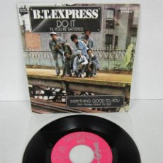 Discos de vinilo: B. T. EXPRESS - DO IT + EVERYTHING GOOD TO YOU - SINGLE - ZAFIRO 1976 SPAIN - PROMO. Lote 111696603