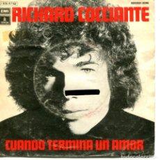 Discos de vinilo: RICHARD COCCIANTE / CUANDO TEWRMINA UN AMOR / SI YO FUESE (SINGLE PROMO 1975). Lote 111703307