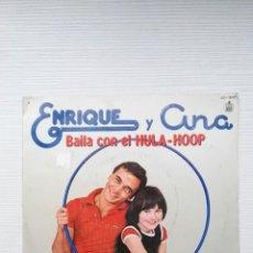 Discos de vinilo: ENRIQUE Y ANA BAILA CON EL HULA HOOP SINGLE 1979. Lote 111740011