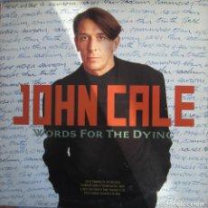 Discos de vinilo: JOHN CALE (THE VELVET UNDERGROUND): WORDS FOR THE DYING. Lote 111760807