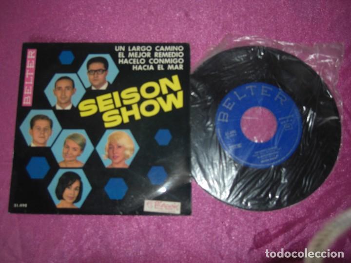 Discos de vinilo: SEISON SHOW ES LARGO EL CAMINO EL MEJOR REMEDIO HACELO CONMIGO HACIA EL MAR 1965 - Foto 2 - 111761383