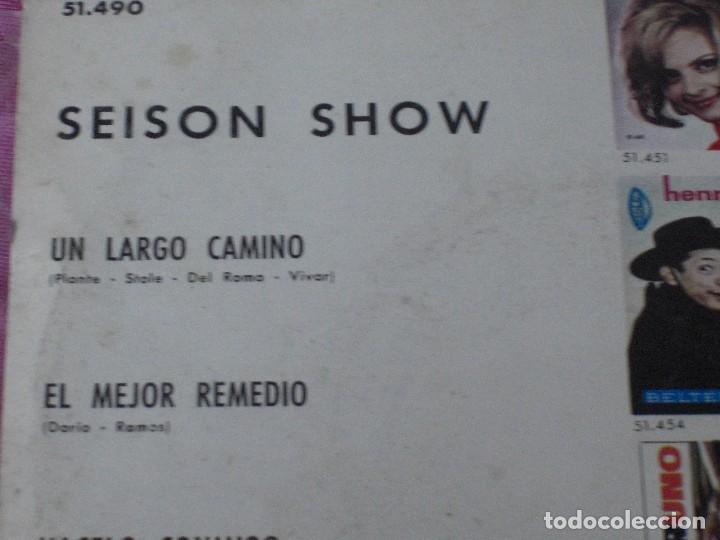Discos de vinilo: SEISON SHOW ES LARGO EL CAMINO EL MEJOR REMEDIO HACELO CONMIGO HACIA EL MAR 1965 - Foto 7 - 111761383