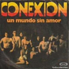 Disques de vinyle: CONEXION - UN MUNDO SIN AMOR (SINGLE MOVIEPLAY 1970). Lote 153056568