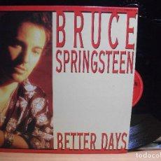 Discos de vinilo: BRUCE SPRINGSTEEN BETTER DAYS MAXI SPAIN 1992 PEPETO TOP. Lote 111821155
