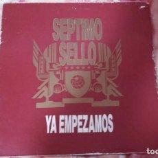 Discos de vinilo: SEPTIMO SELLO-YA EMPEZAMOS-LP. Lote 111823795