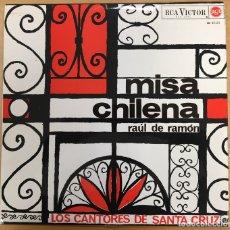 Discos de vinilo: LP MISA CHILENA - RAÚL DE RAMÓN. LOS CANTORES DE SANTA CRUZ. RCA. 1965. Lote 111851379