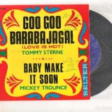Discos de vinilo: TOMMY STERNE GOO GOO BARABAJAGAL-MICKEY TROUNCE BABY MAKE IT SOON BELTER 1969. Lote 111942563