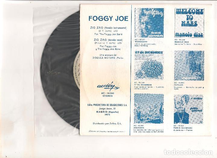 Discos de vinilo: FOGGY JOE ZIG ZAG ACCION 1973 - Foto 2 - 111946295