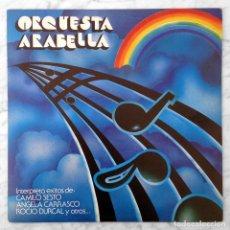 Discos de vinilo: ORQUESTA ARABELLA - INTERPRETA ÉXITOS DE C. SESTO, R. DÚRCAL Y OTROS - ARIOLA - 1980 (JOSEP LLOBELL). Lote 111959327