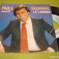 Discos de vinilo: SINGLE 1982 - PAOLO SALVATORE - LA LADRONA + NO SE CUANDO REGRESARE - HISPAVOX. Lote 111968419