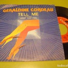 Discos de vinilo: SINGLE 1984 - GERALDINE CORDEAU - TELL ME + WHAT CAN I DO - POLYDOR. Lote 111994623