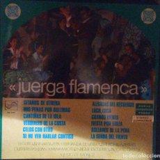 Discos de vinilo: VENDO LP JUERGA FLAMENCA, DIFERENTES ARTISTAS, AÑO 1970 (MAS INFORMACIÓN EN 2ª FOTO EN EL INTERIOR).. Lote 112030495