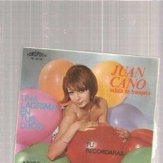 Discos de vinilo: JUAN CANO UNA LAGRIMA. Lote 112043675