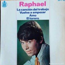 Discos de vinilo: RAPHAEL. LA CANCION DEL TRABAJO. EP ESPAÑA. Lote 112054915