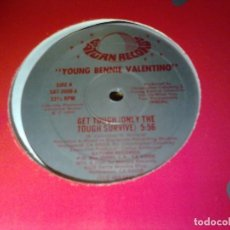Discos de vinilo: YOUNG BENNIE VALENTINO GET TOUGH ONLY THE TOUGH SURVIVE US SATURN RECORDS 1984 MAXI. Lote 112057095