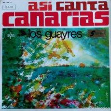 Discos de vinilo: LOS GUAYRES. ASI CANTA CANARIAS. LP ORIGINAL. Lote 112057199