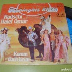 Discos de vinilo: SINGLE 1979 - DSCHINGHIS KHAN - HADSCHI HALEF OMAR + KOMM DOCH HEIM - JUPITER. Lote 112060739