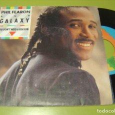 Discos de vinilo: SINGLE 1985 - PHIL FEARON & GALAXY - YOU DON´T NEED A REASON - ISLAND. Lote 112061083