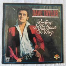 Discos de vinilo: DAVE TAYLOR / ROCKIN' IN THE SAME OL' WAY (CHARLY RECORDS, L7 CH79, 1980). Lote 112069239
