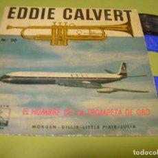 Discos de vinilo: EP 1960 - EDDIE CALVERT - EL HOMBRE DE LA TROMPETA DE ORO - LA VOZ DE SU AMO. Lote 112074199