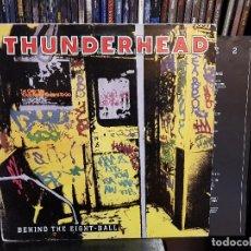 Discos de vinilo: THUNDERHEAD - BEHIND THE EIGHT-BALL. Lote 112123799