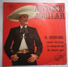Discos de vinilo: ANTONIO AGUILAR - EL HUERFANO / CANCIÓN DEL PRESO / LA MALAGRADECIDA / ME IMPORTA POCO - EP. Lote 112147611