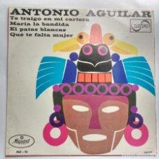 Discos de vinilo: ANTONIO AGUILAR -TE TRAIGO EN MI CARTERA+MARIA LA BANDIDA+EL PATAS BLANCAS+ QUE TE FALTA MUJER-. Lote 112148639