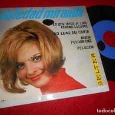 Discos de vinilo: SOLEDAD MIRANDA LO QUE HACE A LAS CHICAS LLORAR/PELUCON/NO LEAS MI CARTA +1 EP 1964 BELTER RARO. Lote 112169547