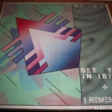 Discos de vinilo: EL EL. SEE YOU IN IBIZA + I REMEMBER. EDICION CBS. RARO.. Lote 112171687