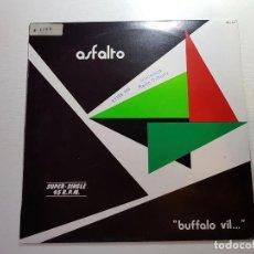 Discos de vinilo: ASFALTO BUFALO VIL...SS 1.001,,. Lote 112202763